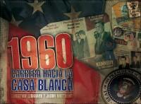 1960carrera hacia la casa blanca